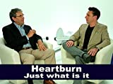 Heartburn - Just what is it?