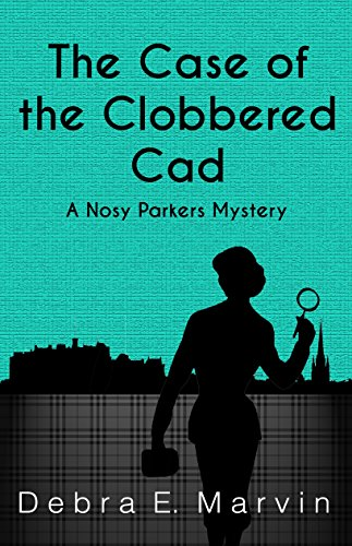 The Case of the Clobbered Cad (Nosy Parkers Mysteries Book 2) by [Marvin, Debra E.]