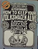 How to Keep Your Volkswagen Alive: A Manual of Step by Step Procedures for the Complete Idiot (John Muir idiot book auto series)
