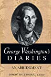 img - for George Washington's Diaries: An Abridgment book / textbook / text book
