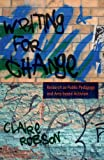 Writing for Change : Research As Public Pedagogy and Arts-Based Activism, Robson, Claire, 1433119153