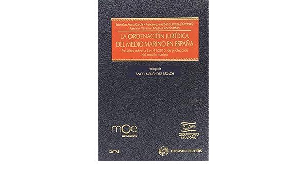 La ordenación jurídica del medio marino en España - Estudios sobre la Ley 41/2010 de protección del medio marino Monografía: Amazon.es: Navarro Ortega , Asensio: Libros