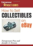 How to Sell Collectibles On eBay (Entrepreneur Magazine's Pocket Guides)