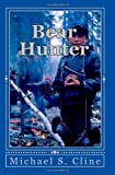 Bear Hunter, Michael S. Cline, 1451563167