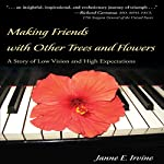 Making Friends with Other Trees and Flowers: A Story of Low Vision and High Expectations | Janne E. Irvine