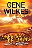 A New Way of Living, Gene Wilkes, 1596693657