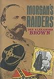 Morgan's Raiders, Dee Alexander Brown, 0914427792