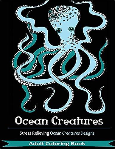 ocean creatures 35 creative stress relieving ocean animal designsadult coloring books
