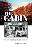 img - for The Cabin: Tall Tales and Murky Truths from Hunting and Fishing the Cape Fear River in North Carolina book / textbook / text book