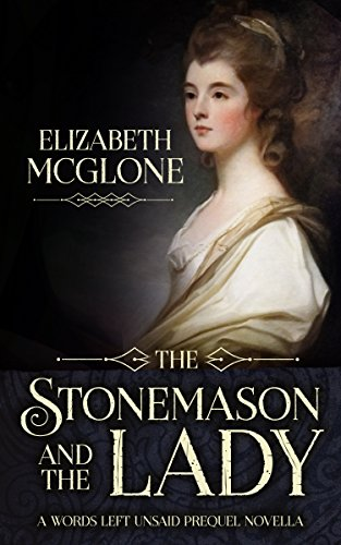 The Stonemason and the Lady: A Words Left Unsaid Novella