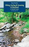img - for Hiking, Cycling, and Canoeing in Maryland: A Family Guide book / textbook / text book