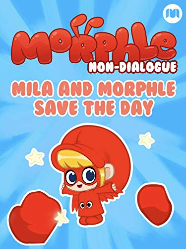 Morphle Non-Dialogue - Mila and Morphle Save the Day