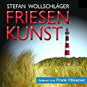Friesenkunst: Ostfriesen-Krimi [Friesland Art: An East Friesland Crime Novel] Audiobook by Stefan Wollschläger Narrated by Frank Hilsamer