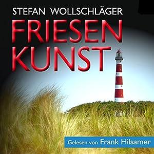 Friesenkunst: Ostfriesen-Krimi Hörbuch