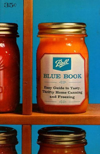 Ball Blue Book : Easy Guide to Tasty, Thrifty Home Canning and Freezing Edition 28]()