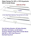 Glass Canopy for 30 BR, 40 BR, 50, 65, 84 Gallon Tanks 36''x18'' for Aquariums with A Center Brace, AM33618