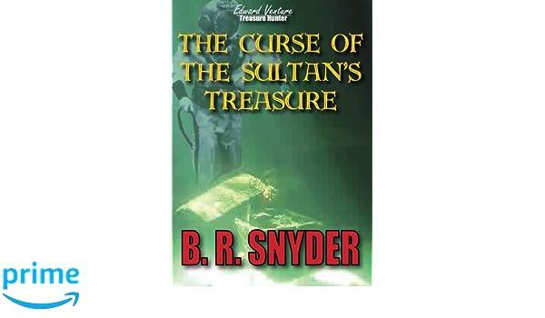 The Curse of the Sultans Treasure (Edward Venture Treasure Hunter Series Book 1)