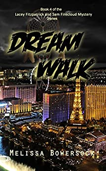 Dream Walk (A Lacey Fitzpatrick and Sam Firecloud Mystery Book 4) by [Bowersock, Melissa]