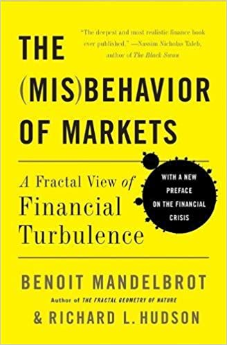 The Misbehavior Of Markets: A Fractal View Of Financial Turbulence Books Pdf File