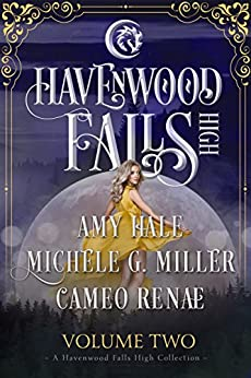 Havenwood Falls High Volume Two: A Havenwood Falls High Collection by [Renae, Cameo, Miller, Michele G., Hale, Amy]