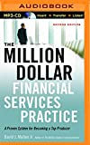 img - for The Million-Dollar Financial Services Practice: A Proven System for Becoming a Top Producer book / textbook / text book