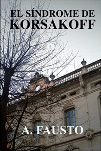 El síndrome de Korsakoff (Spanish Edition): A. Fausto: 9781477535776: Amazon.com: Books