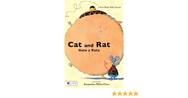 I Can Read Silly Stories: Cat and Rat/ Gato y Rata (English and Spanish Edition) by Jacqueline Miller-Perry (2008-02-12): Jacqueline Miller-Perry: ...