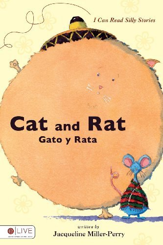 I Can Read Silly Stories: Cat and Rat/ Gato y Rata (English and Spanish Edition) by Jacqueline Miller-Perry (2008-02-12) Paperback – 1861