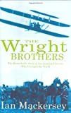 The Wright Brothers, Ian Mackersey, 0316861448