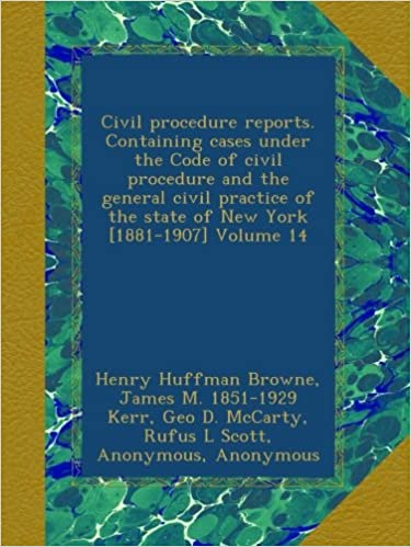 Civil procedure reports. Containing cases under the Code of