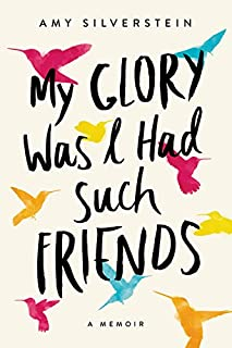 Book Cover: My Glory Was I Had Such Friends: A Memoir