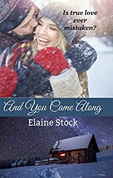 And You Came Along by [Stock, Elaine]