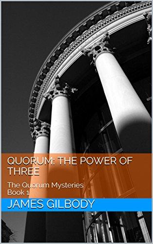 Quorum: The Power of Three: The Quorum Mysteries Book 1
