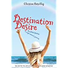 Destination Desire - The Global Goddess, a single woman's journey
