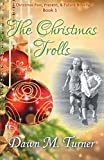 The Christmas Trolls: A Christmas Past, Present, and Future Novella (Volume 1) by  Dawn M Turner in stock, buy online here