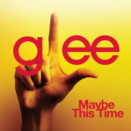 Maybe This Time (Glee Cast Ver...