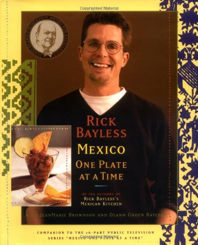 Rick Bayless Mexico One Plate At A Time by Scribner