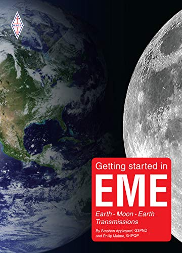 Getting started in EME: Earth-Moon-Earth Transmissions