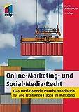 Online-Marketing- und Social-Media-Recht: Das umfassende Praxis-Handbuch für alle rechtlichen Fragen im Marketing (mitp Business) (German Edition)