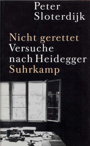 Nicht gerettet: Versuche nach Heidegger Gebundenes Buch – 22. Oktober 2001 Peter Sloterdijk Suhrkamp Verlag 3518412795 20.