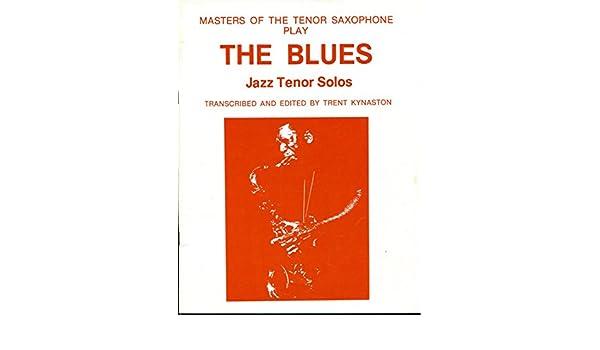 Masters of the Tenor Saxophone Play The Blues - Jazz Tenor Solos