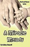 A Miracle Melody (Noah and Ronan Series Book 3)