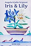 Iris & Lily: Book One