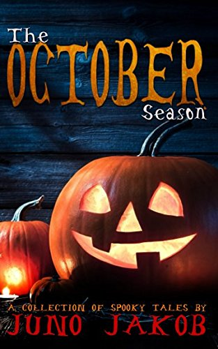 The October Season: A Collection Of Spooky -