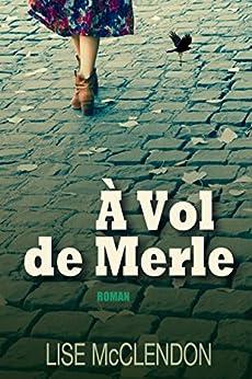 À Vol de Merle: Blackbird Fly, Édition française (Les Sœurs Bennett t. 1) (French Edition) by [McClendon, Lise]
