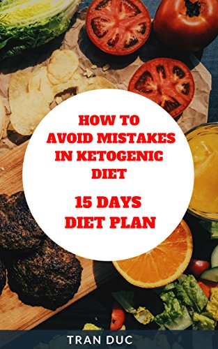How to avoid mistakes in ketogenic diet - 15 days diet plan by TRAN DUC