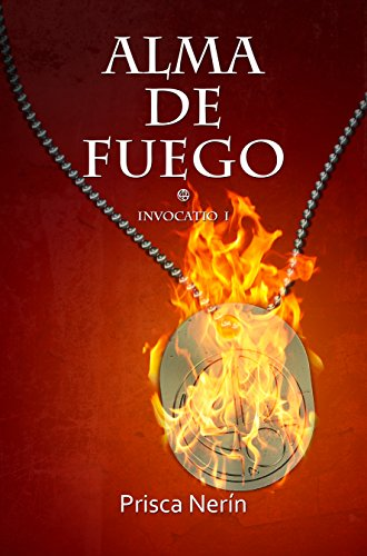 Alma de fuego (Invocatio nº 1) (Spanish Edition)