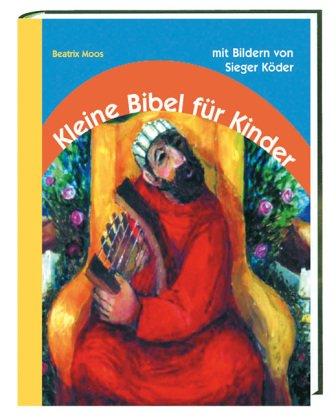 Kleine Bibel für Kinder: mit Bildern von Sieger Köder