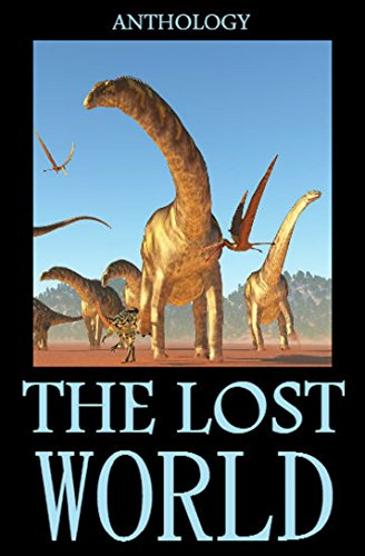 The Lost World: 7 Novels About Lost Civilizations - Anthology