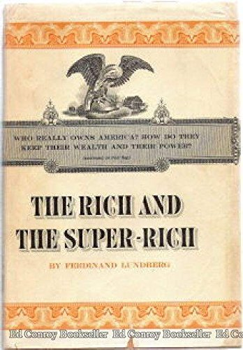 The Rich And The Super-Rich by Ferdinand Lundberg